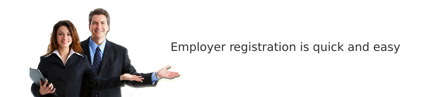 Employer registration is quick and easy.